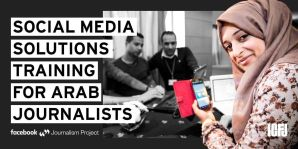 Applications now open: Social Media Solutions Training for Journalists in the Middle East and North Africa