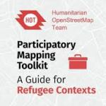 Participatory Mapping Toolkit: A Guide For Refugee Contexts ( Humanitarian OpenStreetMap Team, 2018)