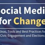 Social Media for Change - Ideas, Tools and Best Practices for Civic Engagement and Elections (The Good Lobby, 2019)