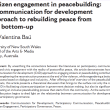 Citizen Engagement in Peacebuilding: a communication for development approach to rebuilding peace from the bottom-up