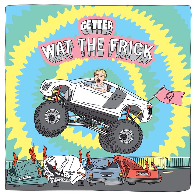 Getter - Wat The Frick