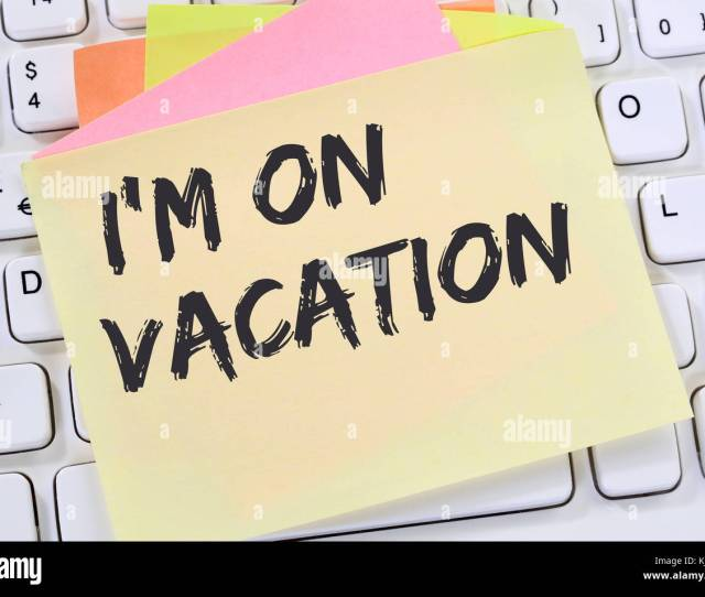 Im On Vacation Travel Traveling Holiday Holidays Relax Relaxed Break Free Time Note Paper Business Concept Computer Keyboard