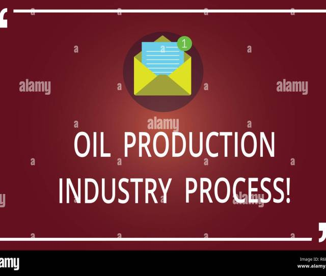 Word Writing Text Oil Production Industry Process Business Concept For Petroleum Company Industrial Processing Open Envelope With Paper New Email Mes