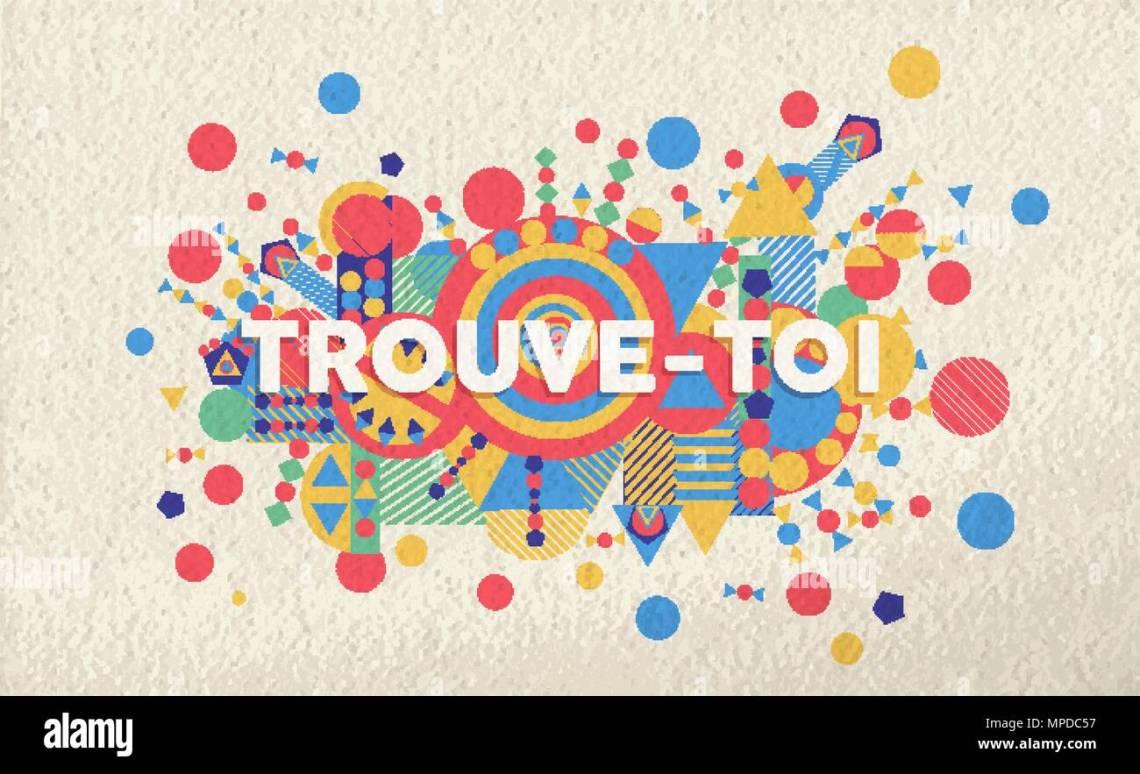 Finden Sie Sich Bunte Typografie Plakat In Franzosischer Sprache Inspirational Motivation Zitat Design Mit Papier Textur Hintergrund Eps  Vektor