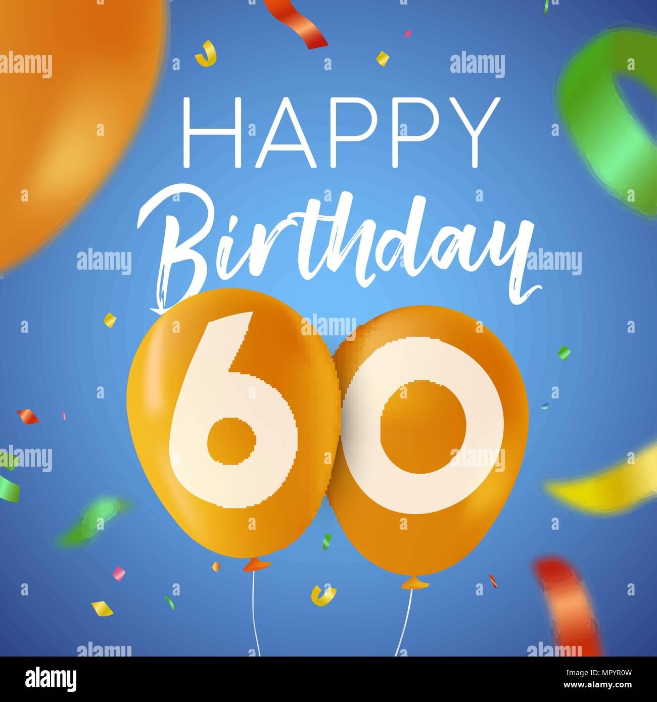 https www alamyimages fr joyeux anniversaire 60 ans soixante design avec nombre de ballons et de confettis multicolores decoration ideal pour les fetes d invitation ou carte de voeux eps10 vect image186236873 html