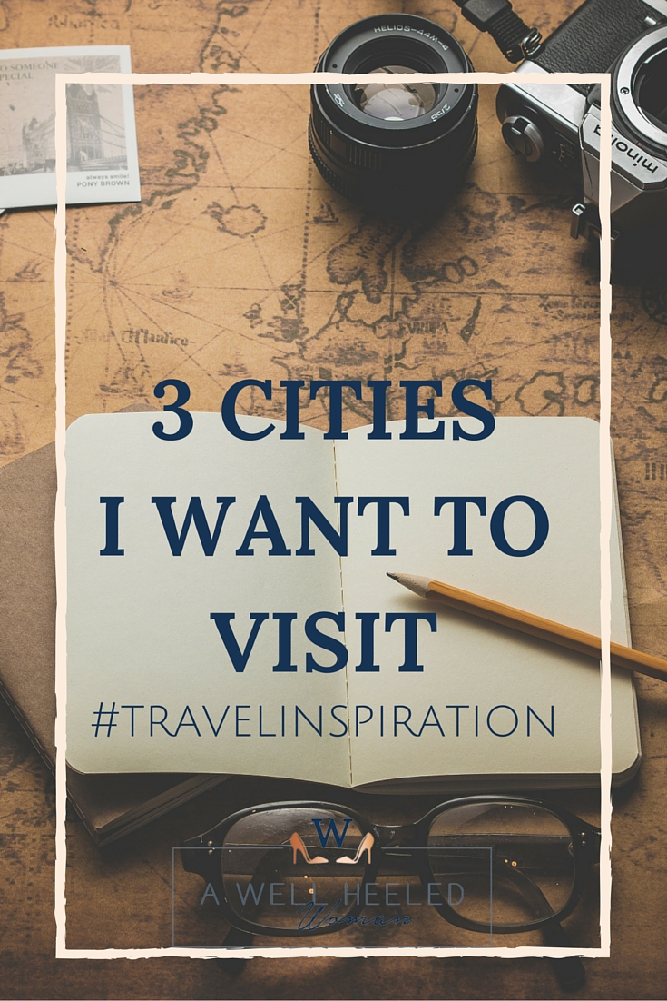 3 cities I want to visit Pin (2)