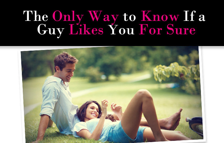 The Only Way to Know If a Guy Likes You For Sure post image