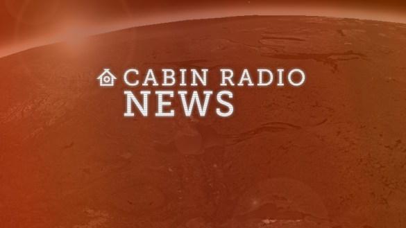 Cabin Radio News