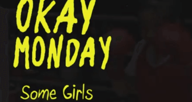 OKAY MONDAY - Some Girls clips