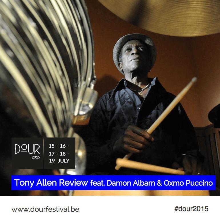 Tony Allen Review Damon Albarn et Oxmo Puccino au Dour Festival 2015 cacestculte