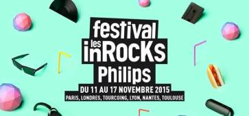 Festival Les Inrocks 2015 au Grand Mix tourcoing FAT WHITE FAMILY WOLF ALICE BO NINGEN THE DISTRICTS
