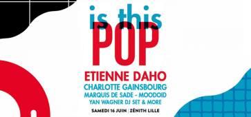 Is this pop zenith de lille cacestculte etienne daho yan wagner charlotte gainsbourg les inrocks