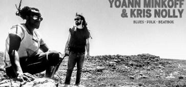 Yoann Minkoff & Kris Nolly Quand le bluesman Yoann Minkoff et le beatboxer Kris Nolly se rencontrent [NOUVEL EP]