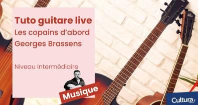 Cultura Tuto guitare jouer Les Copains d'abord de Georges Brassens
