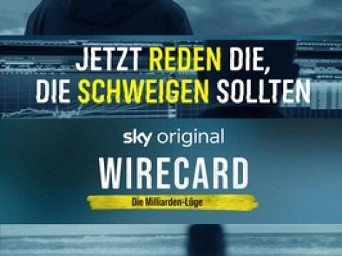 """Sky Original """"Wirecard – Die Milliarden-Lüge"""" ab 20. Mai auf Sky Ticket"""