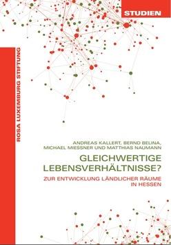 Gleichwertige Lebensverhältnisse / Aktuelle Studie zur Entwicklung ländlicher Räume in Hessen