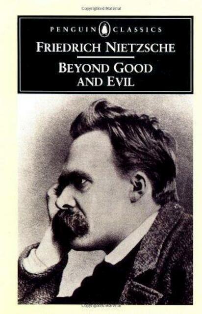 Beyond Good and Evil - Friedrich Wilhelm Nietzsche ...