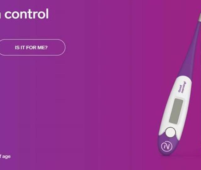 For Natural Cycles That Refers To The Pregnancy Planning App As Being Highly Accurate And A Clinically Tested Alternative To Birth Control Methods