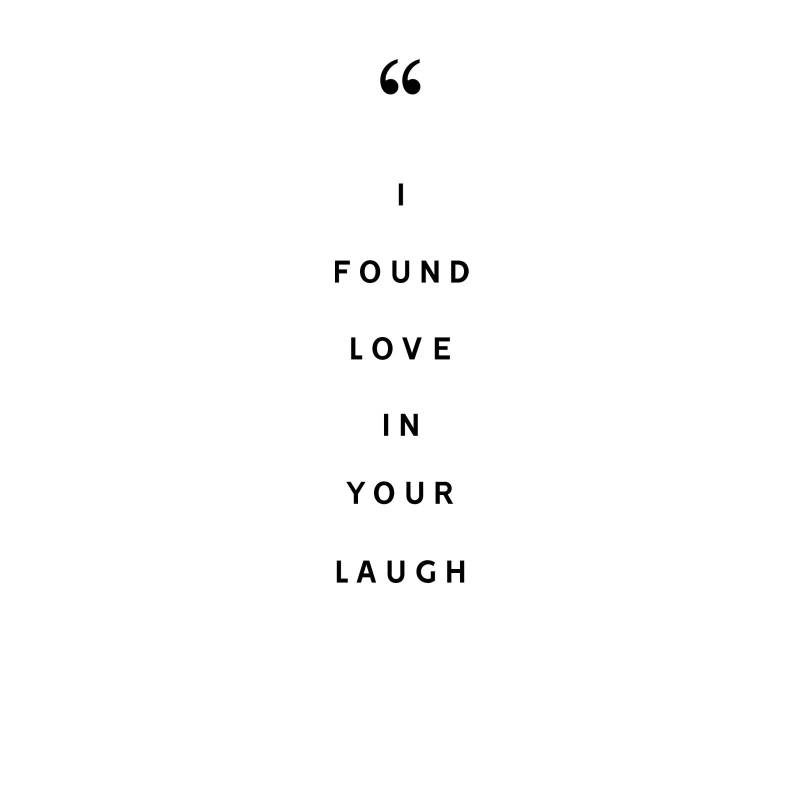 i found love in your laugh
