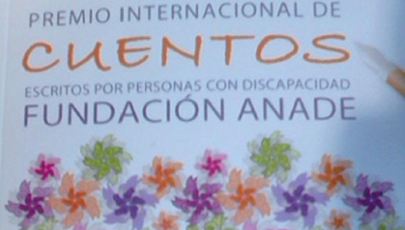 Convocado el XIV Premio Internacional de Cuentos Escritos por Personas con Discapacidad de Fundación Anade