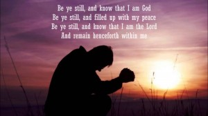 Be still and know I am Lord