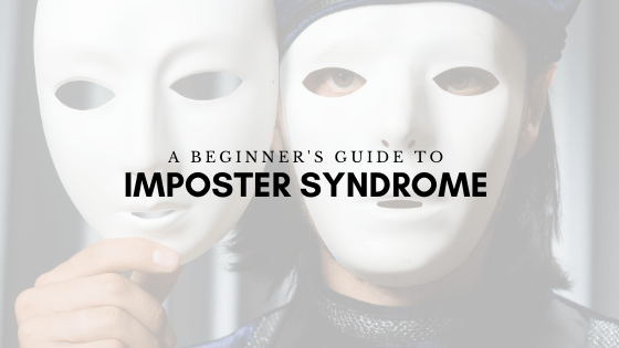 A Beginner's Guide to Imposter Syndrome