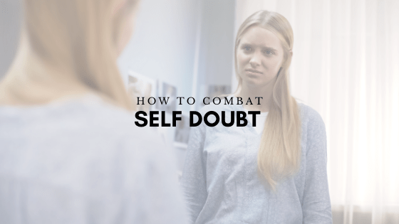 how to combat self doubt
