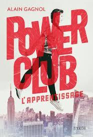 Power Club, L'Apprentissage, Alain Gagnol, Syros,