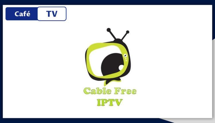 Abonnement IPTV Cable Free IPTV
