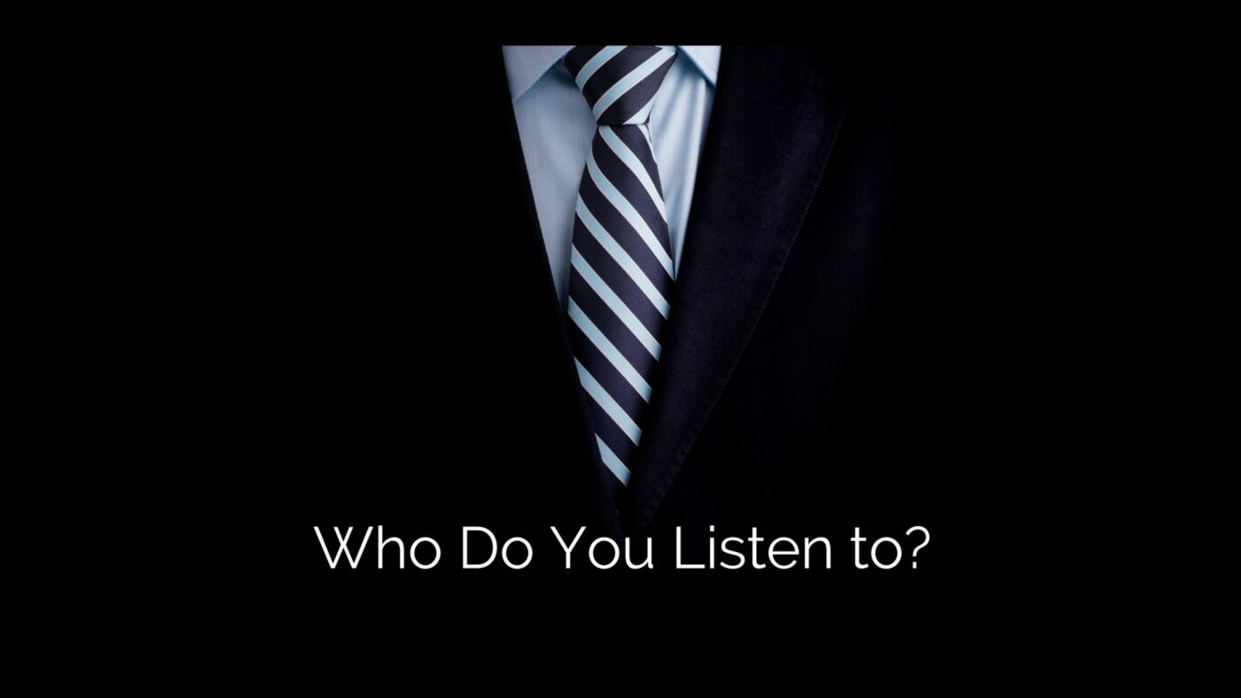 Who Do You Listen To?