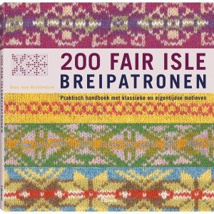 200 Fair Isle Breipatronen - Mary-Jane Mucklestone