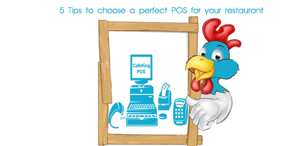 5 Tips to choose a perfect POS for your Restaurant