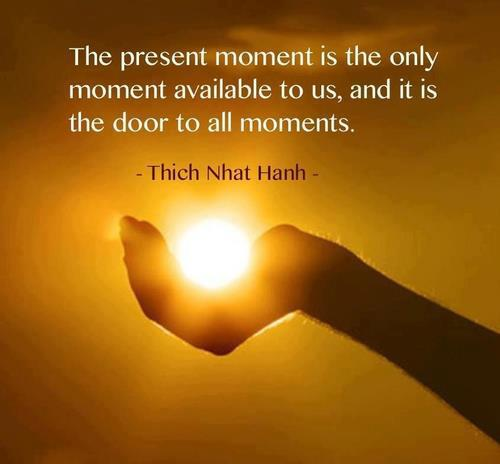 Present moment is the door to all moments