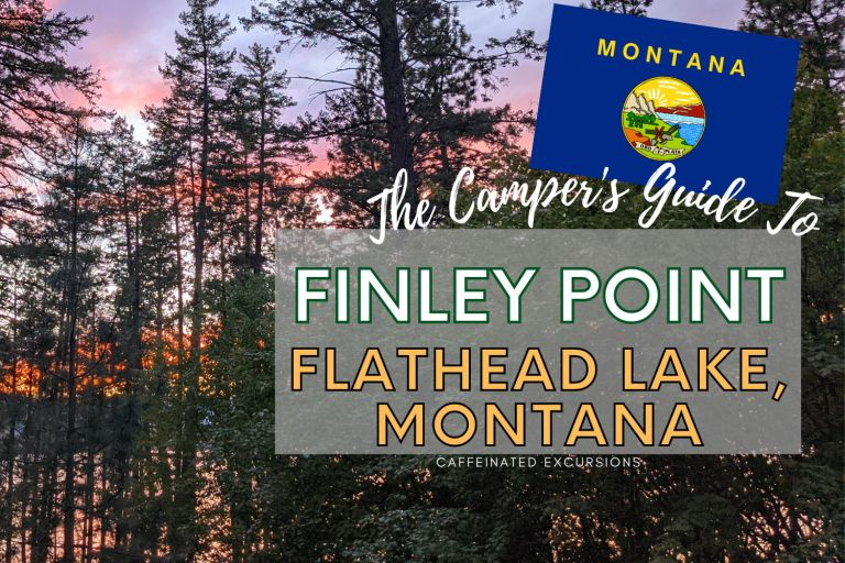 Read more about the article A Camping Getaway At Finley Point On Flathead Lake, Montana