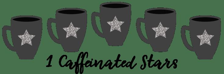 1 Caffeinated Stars