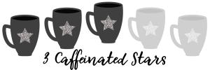 Rating: 3 Caffeinated Stars