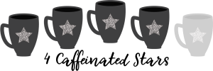 Rating: 4 Caffeinated Stars