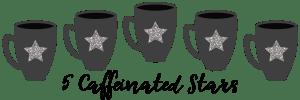 Rating: 5 Caffeinated Stars