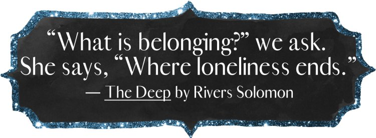 """What is belonging?"" we ask. She says, ""Where loneliness ends."""