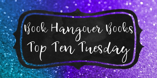 Book Hangover Books - Top Ten Tuesday