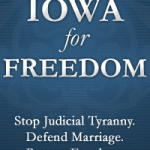 Iowa for Freedom: Remember in November – Vote No on Retention of Iowa Supreme Court Justices