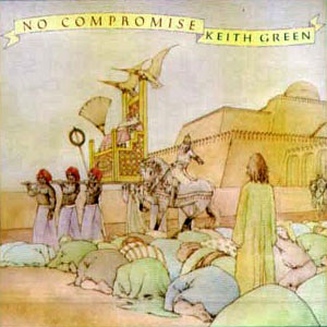 Keith Green Album Cover: No Compormise