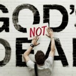 God's Not Dead: A Hit and Miss Effort