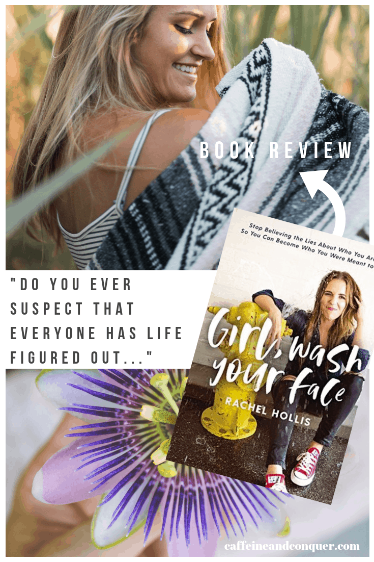 "A pinnable image with the book cover Girl, Wash Your Face, a woman, a purple flower and the text ""Do You Ever Suspect That Everyone Has Life Figured Out..."""