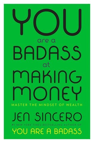 Book cover: You Are a Badass at Making Money Master the Mindset of Wealth by Jen Sincero