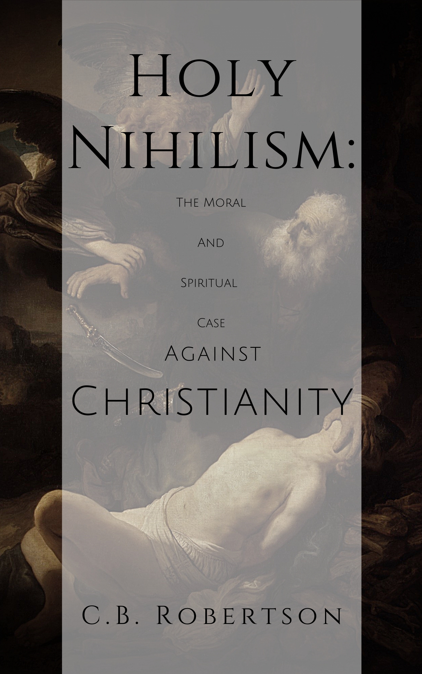 NEW: Holy Nihilism Published