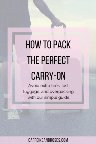 I'm a big advocate of traveling using only carry-on whenever you can. Many airlines charge extra fees for checking bags. Then there's the risk that the airlines lose your bag and you're stuck with no clothes for your trip. Ugh. Head over to Caffeine and Roses now for our guide on packing the perfect carry-on!