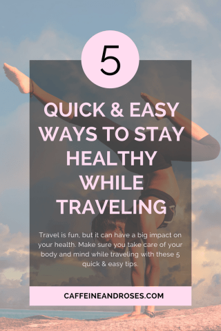 Travel is fun, but it can have a significant impact on your health. From eating right and exercising to just making sure you have enough sleep, make sure you take care of your body and stay healthy while traveling with these 5 quick and easy tips on Caffeine and Roses