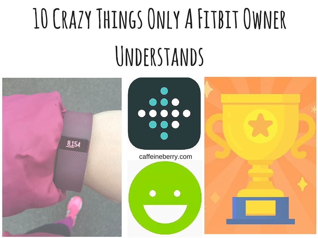 10 Crazy Things Only A Fitbit Owner Understands