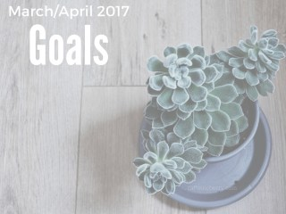 Caffeineberry's March and April 2017 Goals